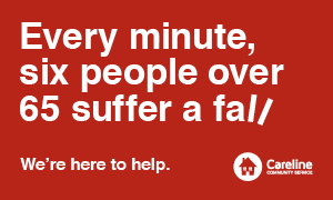 Every minute six people over 65 suffer a fall. We're here to help. Careline Community service