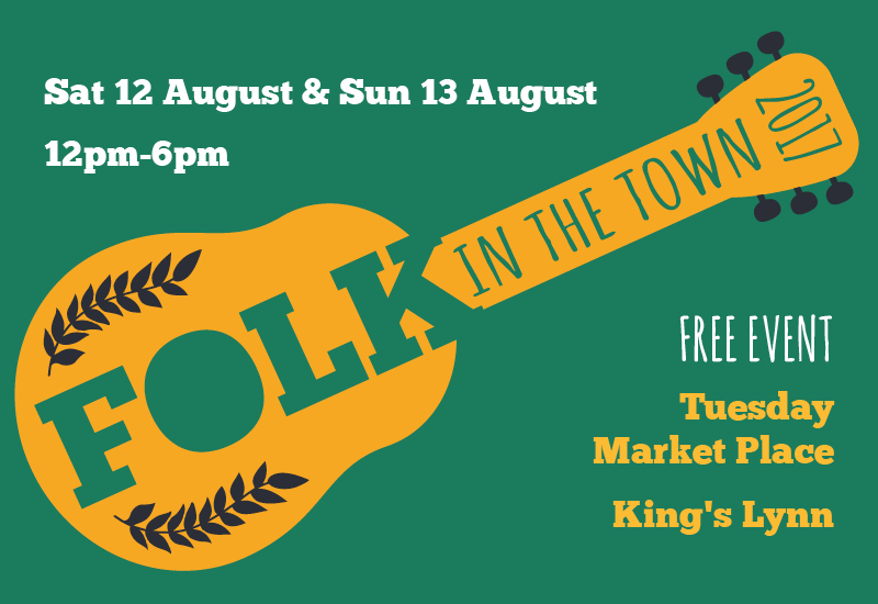 Folk in the Town - Sat 12 August and Sun 13 August. Free event Tuesday Market Place King's Lynn