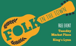 Folk in the town free event tuesday market place king's lynn