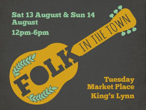 Folk in the Town, Tuesday Market Place, King's Lynn PE30 1YY | Folk in the Town is a brand new event with 11 folk artists performing across two days of live, free music | Folk, festival, free, acoustic, music, americana, bands family, ale,