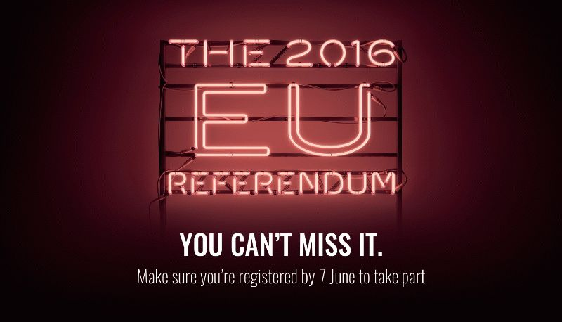 The 2016 EU Referendum - You Can't Miss It. Register to vote by 7 June