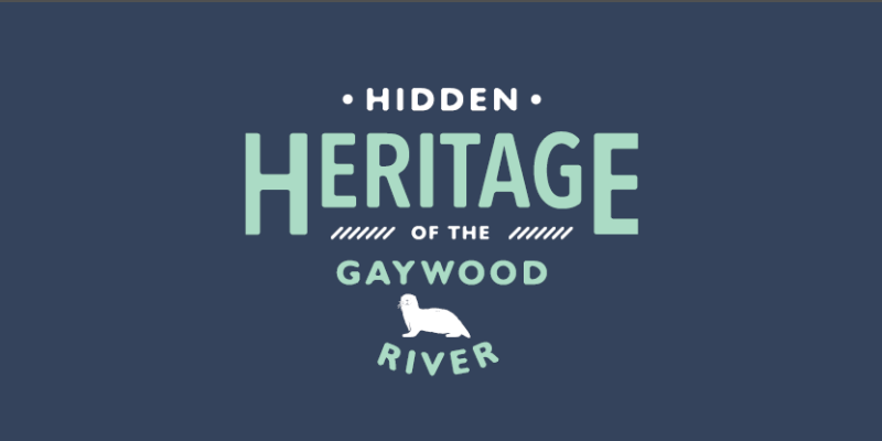 Hidden Heritage of the Gaywood River