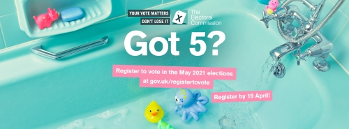 Got 5? Register to vote by 19 April to be able to vote in the May elections.
