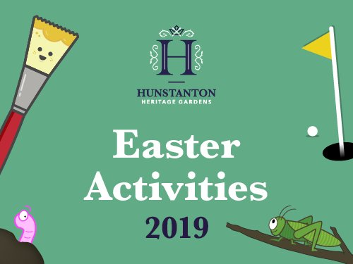 A banner image with the words 'Easter Activities 2019' on it, advertising Easter events on at the Hunstanton Heritage Gardens