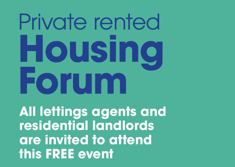 Private rented housing forum All letting agents and residential landlords are invited to attend this free event