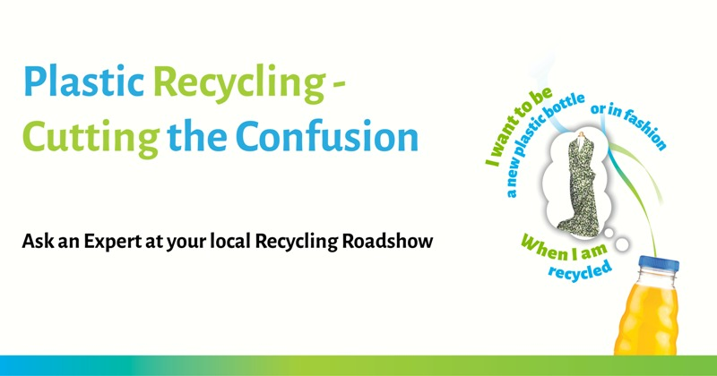 Plastic recycling - cutting the confusion. ask an expert at your local recycling roadshow